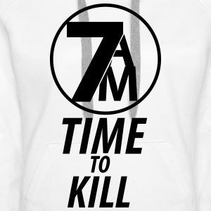 TIME TO KILL - Women's Premium Hoodie
