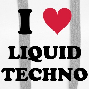 I LOVE LIQUID TECHNO - Frauen Premium Hoodie