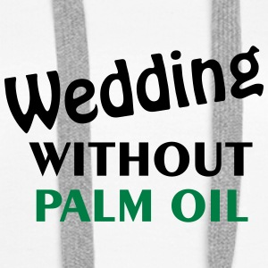 Wedding without palm oil - Women's Premium Hoodie