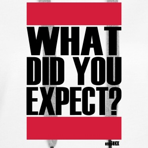 What did you expect? - Frauen Premium Hoodie