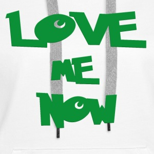 Love Me Now - Women's Premium Hoodie