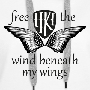 free like the wind beneath my wings - Frauen Premium Hoodie