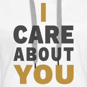 I care about you - Women's Premium Hoodie