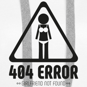 404 Error, girlfriend not found - Bluza damska Premium z kapturem