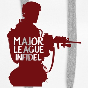 Military / Soldiers: Major League Infidel - Women's Premium Hoodie