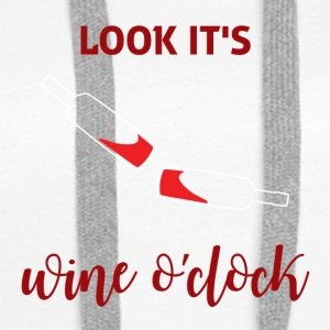 For all wine drinkers: Look it's Wine o'clock - Women's Premium Hoodie