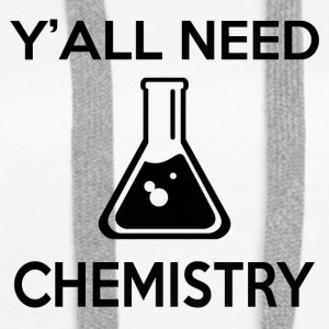 Y'ALL NEED CHEMISTRY - Women's Premium Hoodie