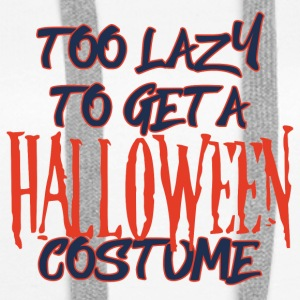 Halloween: Too Lazy To Get A Halloween Costume - Women's Premium Hoodie