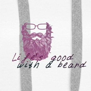 Life's good with a beard - Felpa con cappuccio premium da donna