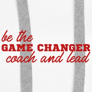 Coach / Trainer: Be The Game Changer. coach en - Vrouwen Premium hoodie