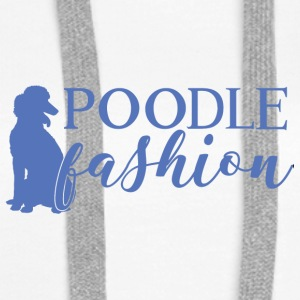 Dog / Poodle: Poodle Fashion - Women's Premium Hoodie