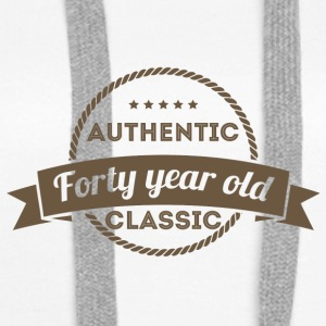 40th Birthday: Authentic - Forty Year Old - Class - Women's Premium Hoodie