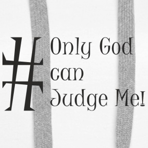 Only_God_can_Judge_Me - Women's Premium Hoodie