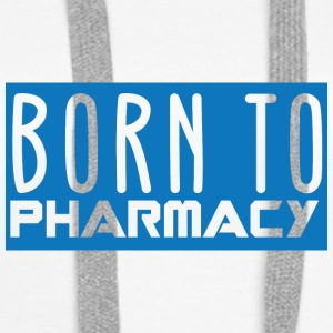 Apotek / Farmasøyt: Born To Pharmazy - Premium hettegenser for kvinner