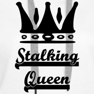 stalking_queen - Premium hettegenser for kvinner