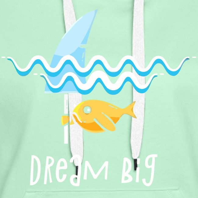 Dream big is shark
