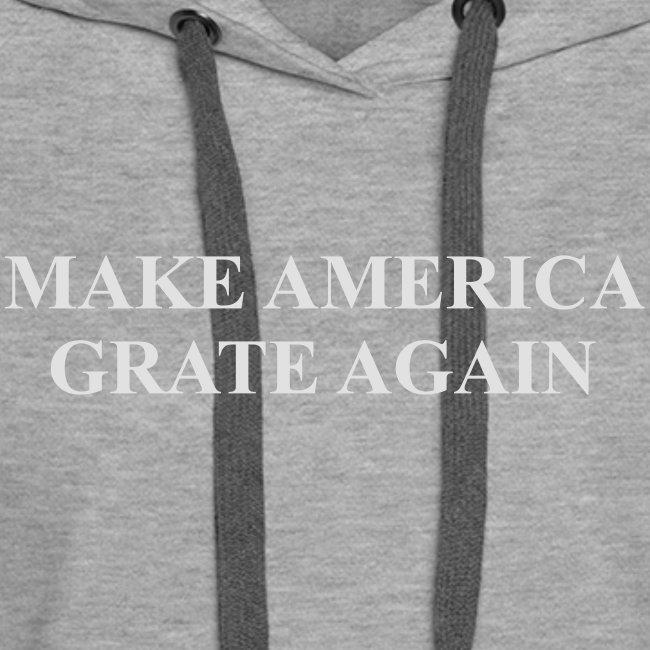 Make America Grate Again