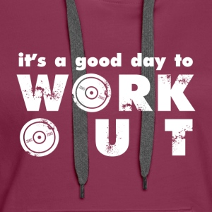 It's a good day to workout - Women's Premium Hoodie