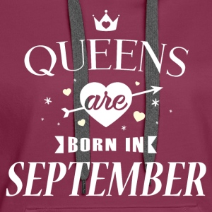 Queens are born in September - Frauen Premium Hoodie