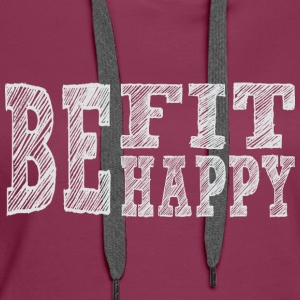 Be fit be happy - Frauen Premium Hoodie