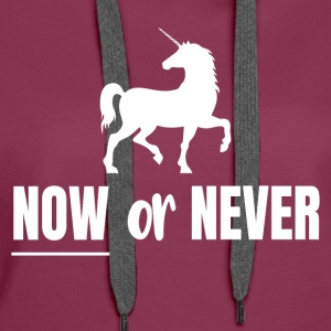 Now or Never - Einhorn - Frauen Premium Hoodie
