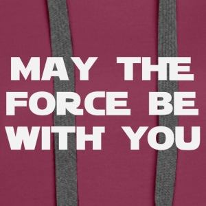 May the force be with you (2186) - Women's Premium Hoodie