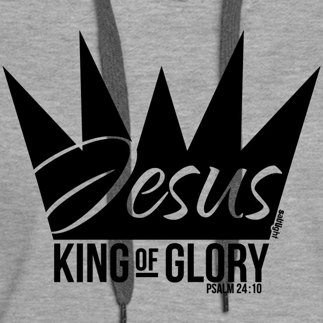 JESUS KING OF GLORY // Psalm 24:10 (BLACK)