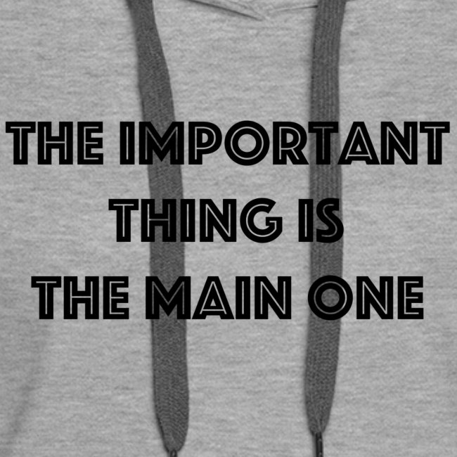 the important thing is the main one
