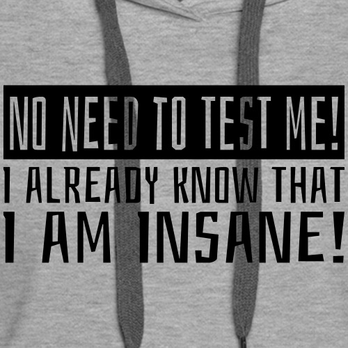 Tested Insane Nerd - Frauen Premium Hoodie