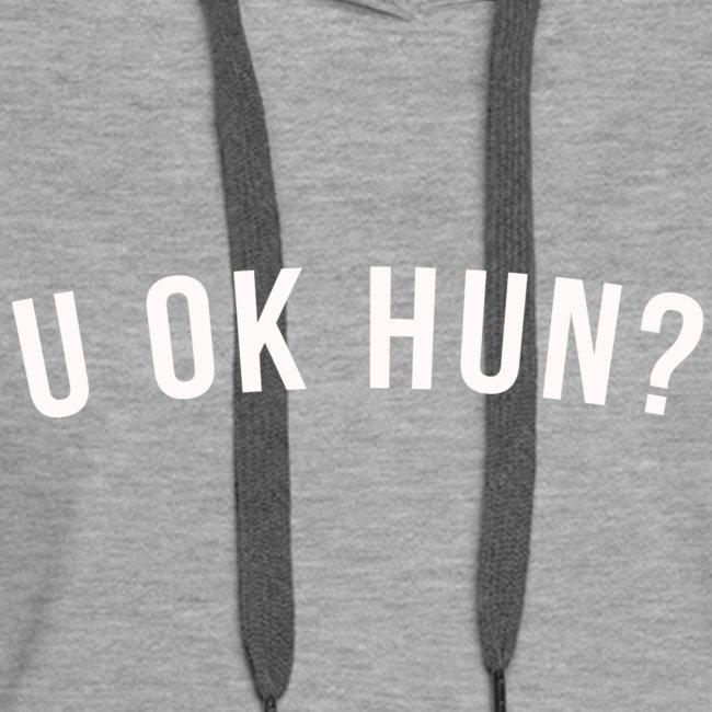 U OK HUN WHITE