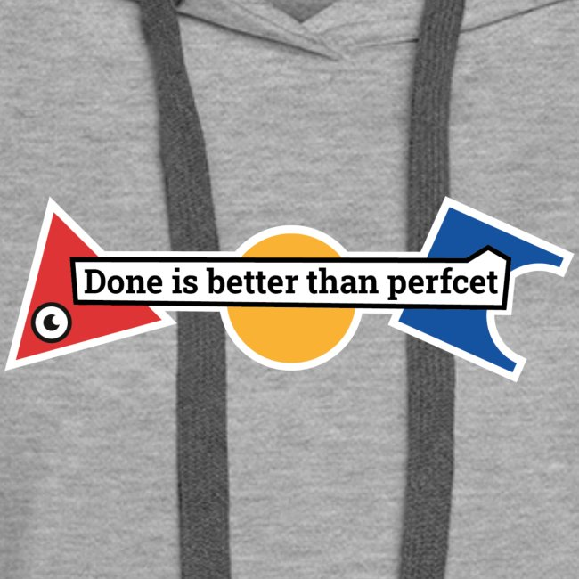 "Kleidung ""Done is better than perfcet"""