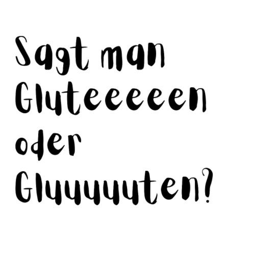 Sagt man Gluteeeeen oder Gluuuuuten? - Frauen Premium Hoodie