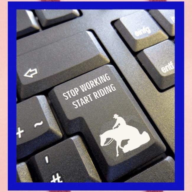 Stop working start riding