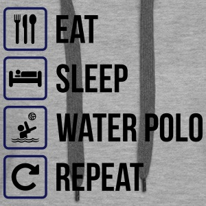 Eat Sleep Water Polo Repeat - Women's Premium Hoodie
