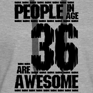 PEOPLE IN AGE 36 ARE AWESOME - Women's Premium Hoodie