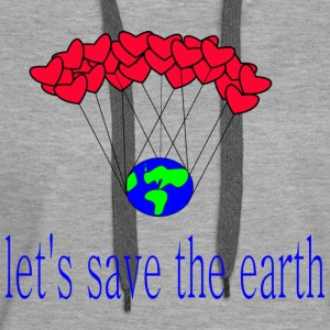 let-s_save_the_earth - Frauen Premium Hoodie