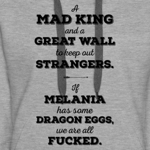 Mad King Greatwall Dragon Egg, Melania Trump - Premium hettegenser for kvinner