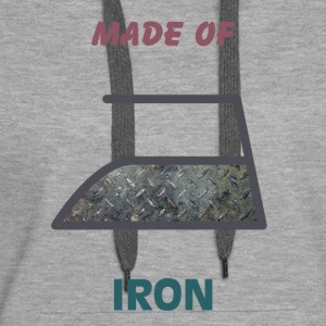 Made of iron - Women's Premium Hoodie