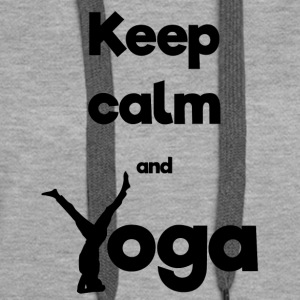 Keep calm and Yoga - Women's Premium Hoodie
