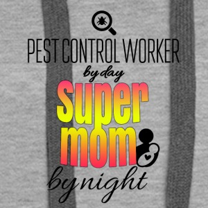 Pest control worker by day and super mom by night - Frauen Premium Hoodie