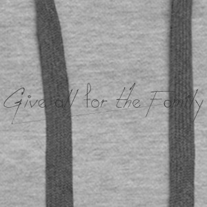 Give_all_for_the_Family_ - Dame Premium hættetrøje