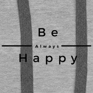 Be Always Happy - Women's Premium Hoodie
