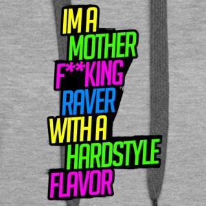 Raver with a Hardstyle Flavor - Women's Premium Hoodie