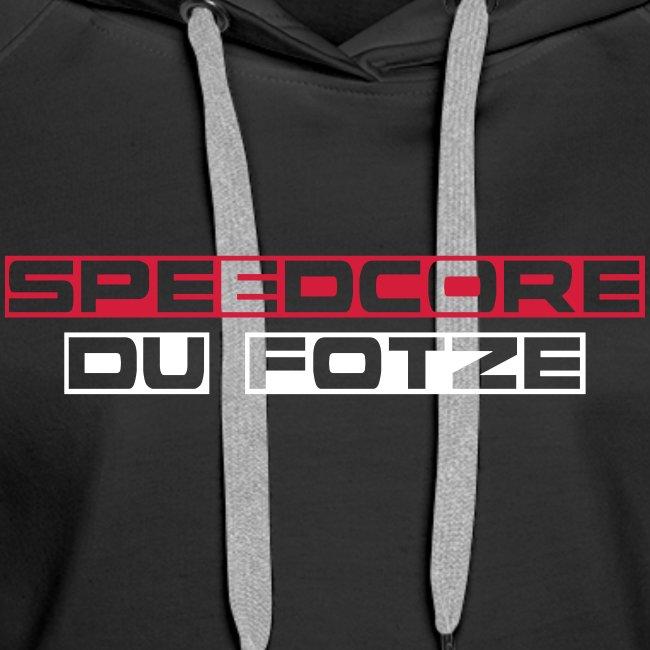 Speedcore Du F*tze