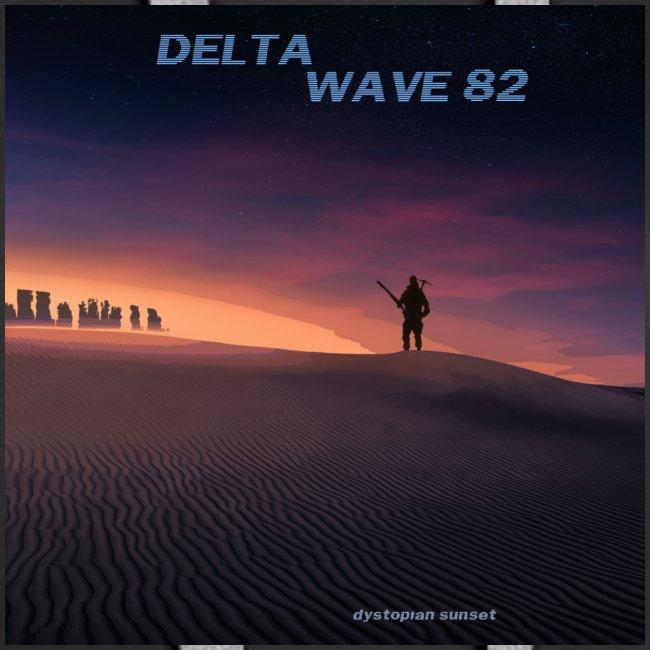 Delta Wave 82 - Dystopian Sunset