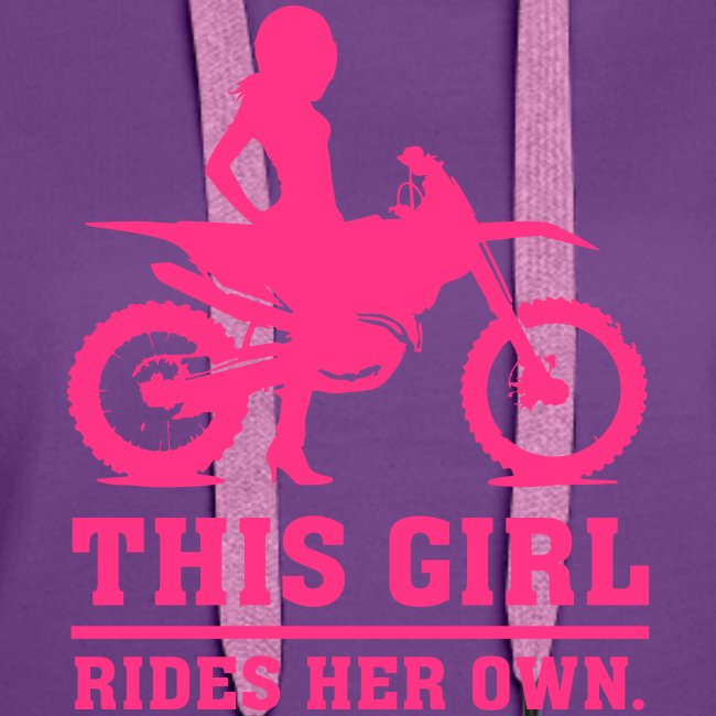 This Girl rides her own - Dirt bike