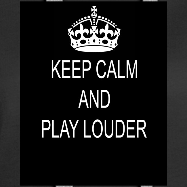 keep calm play loud