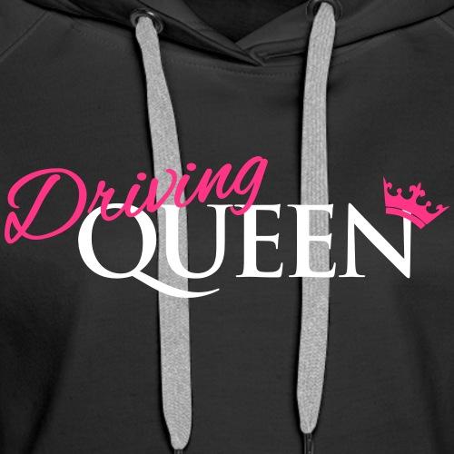 Driving Queen - Frauen Premium Hoodie