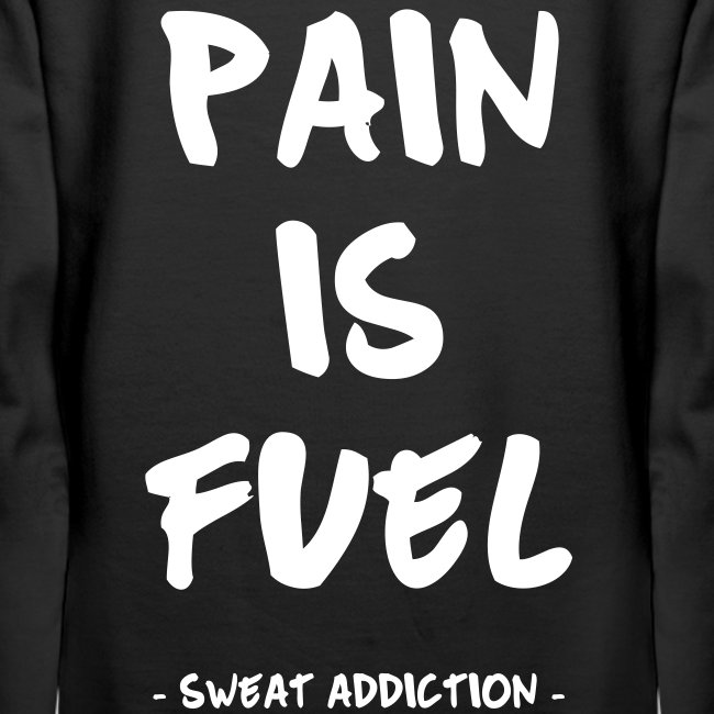 Pain Is Fuel