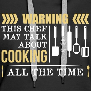 This Chef talk about Cooking - Frauen Premium Hoodie